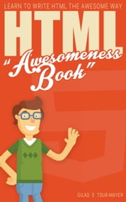 HTML Awesomeness Book ebook by Gilad E Tsur-Mayer