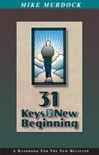 31 Keys To A New Beginning ebook by Mike Murdock