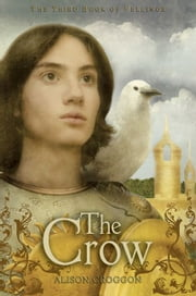 The Crow - The Third Book of Pellinor ebook by Alison Croggon