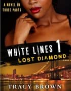 White Lines 1: Lost Diamond ebook by Tracy Brown
