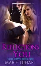 Reflections of You ebook by Marie Tuhart