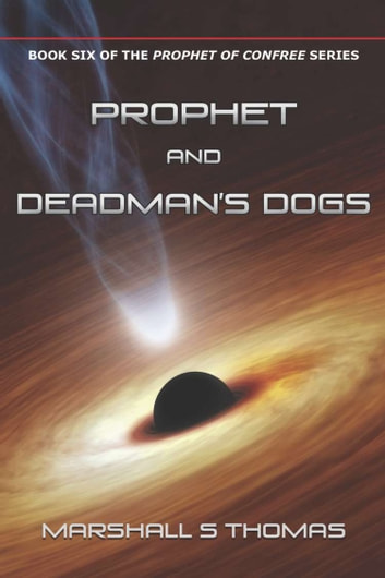 Prophet and Deadman's Dogs ebook by Marshall S Thomas