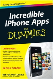 Incredible iPhone Apps For Dummies ebook by Bob LeVitus