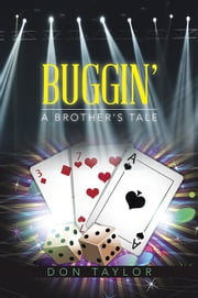 BUGGIN' - A Brother's Tale ebook by Don Taylor