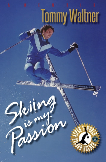 Skiing is My Passion ebook by Tommy Waltner