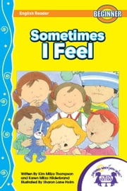 Sometimes I Feel Read Along ebook by Kim Mitzo Thompson,Karen Mitzo Hilderbrand,Sharon Lane Holm