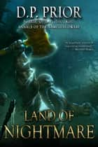 Land of Nightmare - Soldier, Outlaw, Hero, King ebook by D.P. Prior