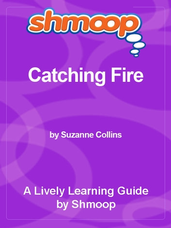 Shmoop Bestsellers Guide: Catching Fire ebook by Shmoop
