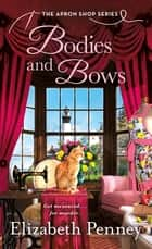 Bodies and Bows - The Apron Shop Series ebook by Elizabeth Penney