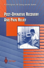 Post-Operative Recovery and Pain Relief ebook by Roger J. Eltringham,William F. Casey,Michael Durkin