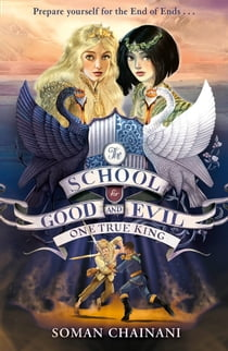 One True King (The School for Good and Evil, Book 6) ebook by Soman Chainani