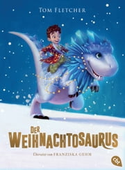 Der Weihnachtosaurus ebook by Tom Fletcher, Shane Devries, Franziska Gehm
