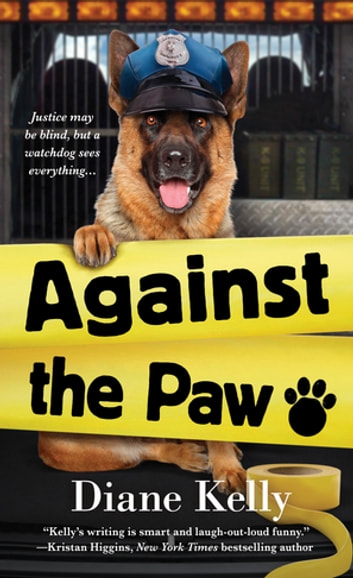 Against the Paw - A Paw Enforcement Novel ebook by Diane Kelly