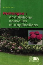 Hydrangea - Acquisitions nouvelles et applications ebook by Vincent Guérin