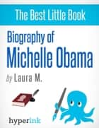 Michelle Obama: A Biography ebook by Laura  Malfere