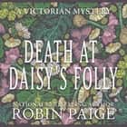 Death at Daisy's Folly audiobook by Robin Paige