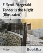 Tender is the Night (Illustrated) ebook by F. Scott Fitzgerald