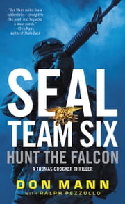 SEAL Team Six: Hunt the Falcon ebook by Don Mann,Ralph Pezzullo