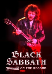 Black Sabbath - Uncensored On the Record ebook by Steven Rosen