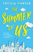 The Summer of Us ebook by Cecilia Vinesse