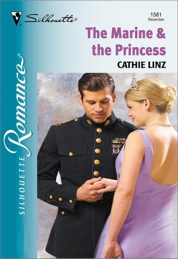 The Marine & The Princess eBook by Cathie Linz