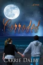 Corroded ebook by Carrie Dalby