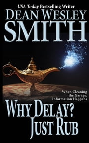 Why Delay? Just Rub - A Bryant Street Story ebook by Dean Wesley Smith