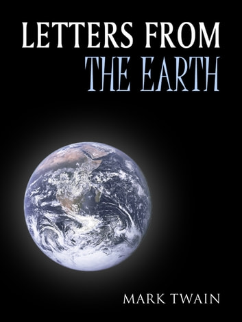 Letters From The Earth ebook by Mark Twain