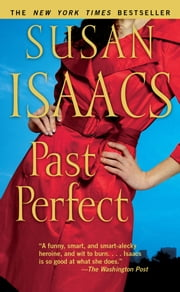 Past Perfect - A Novel ebook by Susan Isaacs