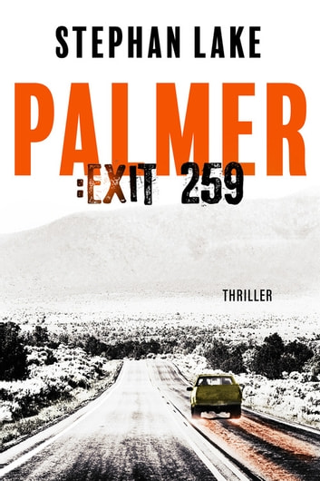 Palmer :Exit 259 eBook by Stephan Lake