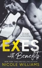 Exes with Benefits ebook by Nicole Williams