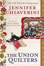 The Union Quilters ebook by Jennifer Chiaverini