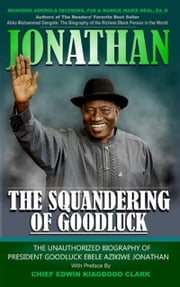 Jonathan: The Squandering of Goodluck ebook by Moshood Fayemiwo