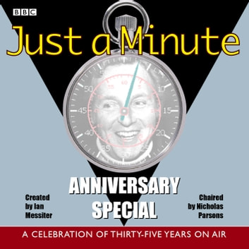 Just A Minute: Anniversary Special - A Celebration of Thirty-Five Years On Air audiobook by Ian Messiter