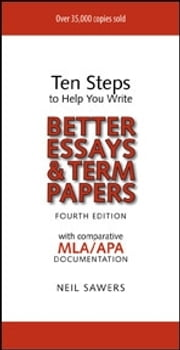 Ten Steps to Help You Write Better Essays & Term Papers - 4th Edition ebook by Kobo.Web.Store.Products.Fields.ContributorFieldViewModel