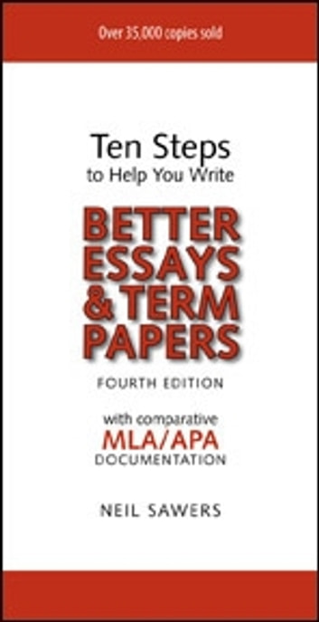 ten steps to help you write better essays  term papers  th  ten steps to help you write better essays  term papers  th edition ebook  by