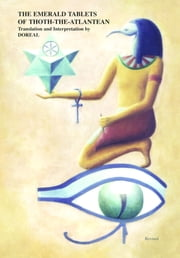 The Emerald Tablets of Thoth-The-Atlantean ebook by Doreal