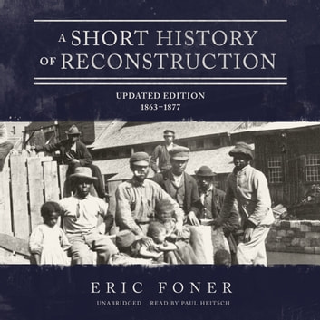 A Short History Of Reconstruction Updated Edition border=