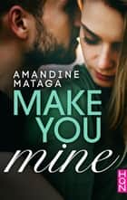 Make You Mine ebook by