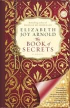 The Book of Secrets ebook by Elizabeth Arnold