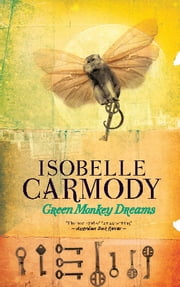 Green Monkey Dreams ebook by Isobelle Carmody