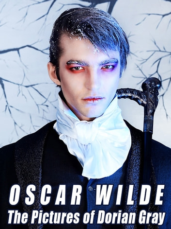 The Pictures of Dorian Gray - (Includes Both the 20-Chapter and 13-Chapter Versions of The Picture of Dorian Gray) ebook by Oscar Wilde