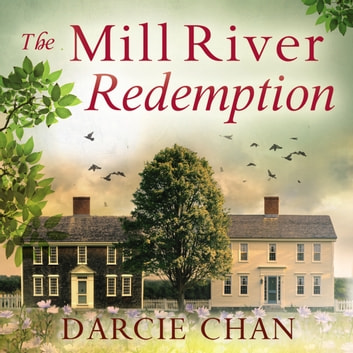 The Mill River Redemption audiobook by Darcie Chan