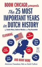 The 25 Most Important Years in Dutch History ebook by Boom Boom Chicago