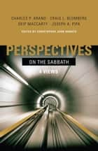 Perspectives on the Sabbath ebook by Christopher John Donato, Charles P. Arand, Craig L. Blomberg,...