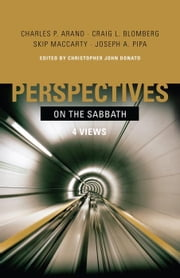 Perspectives on the Sabbath ebook by Christopher John Donato,Charles P. Arand,Craig L. Blomberg,Skip MacCarty,Joseph A Pipa