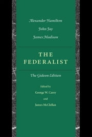 The Federalist Papers - The Gideon Edition ebook by George Carey,James McClellan