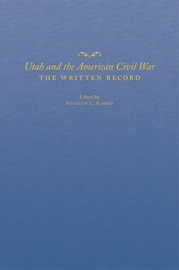 Utah and the American Civil War - The Written Record ebook by