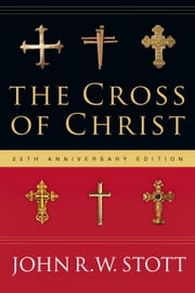 The Cross of Christ ebook by John Stott