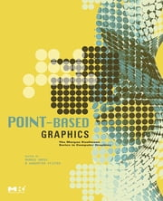 Point-Based Graphics ebook by Markus Gross,Hanspeter Pfister
